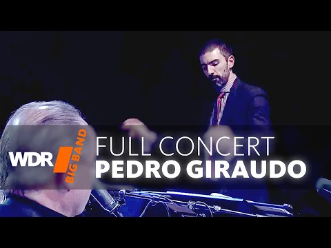 Pedro Giraudo feat. by WDR BIG BAND - Argentina/New York | Full Concert