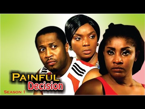 Painful  Decision  - Latest Nigerian Nollywood Movie