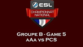 ECN 2015 - Phase de groupe - Groupe B - Game 5 - aAa vs PCS