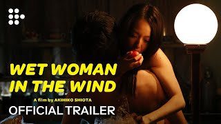 Nonton Wet Woman in the Wind | Official Trailer | MUBI Film Subtitle Indonesia Streaming Movie Download