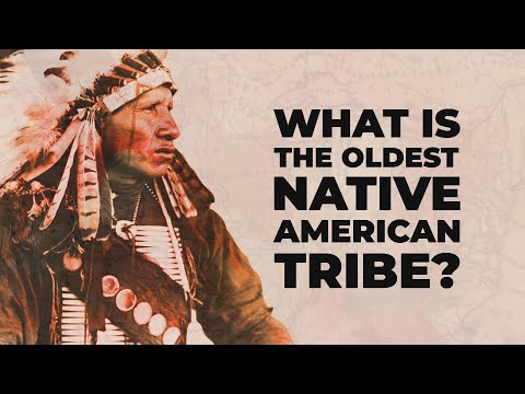 What is the Oldest Native American Tribe?