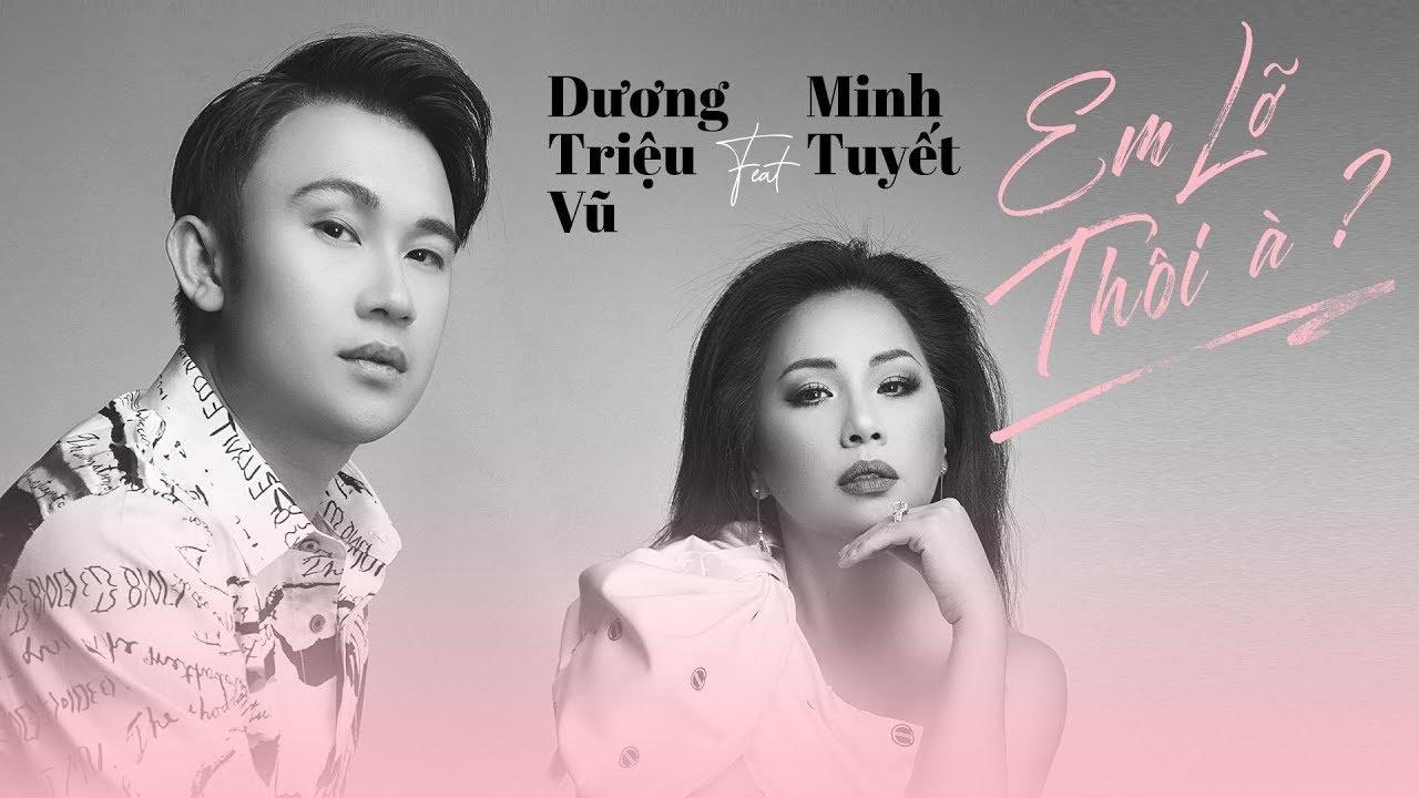 Dương Triệu Vũ & Minh Tuyết - Em Lỡ Thôi À (Official Lyrics Video) - YouTube