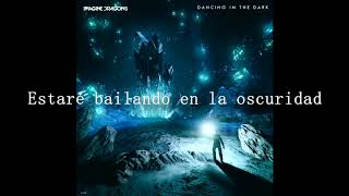 Imagine Dragons - Dancing in the Dark (Subtitulada)