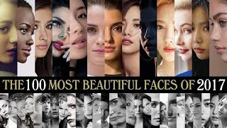 The 100 Most Beautiful Faces Of 2017