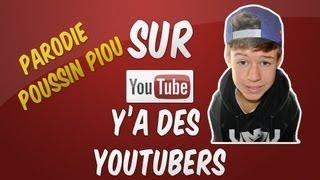 Sur Youtube y'a des youtubers (parodie Poussin Piou)