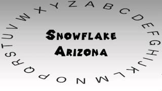 Snowflake (AZ) United States  city pictures gallery : How to Say or Pronounce USA Cities — Snowflake, Arizona