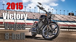 4. 2015 Victory Vegas 8-ball | First Ride/Impressions