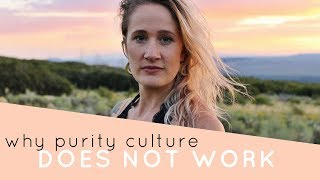 Why purity culture does not work