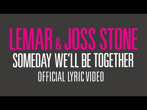Someday We'll Be Together (Lyric Video) [Feat. Joss Stone]