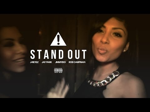 J-REYEZ - STAND OUT ft. JAY PARK, JIMMYBOI & ROB CAMPMAN (Audio)