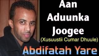 Abdifatah Yare Aan Aduunka Joogee Xusuustii Cumar Dhuule)