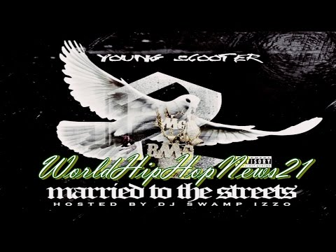 Young Scooter - Married to the Streets ft Young Thug (Mixtape)