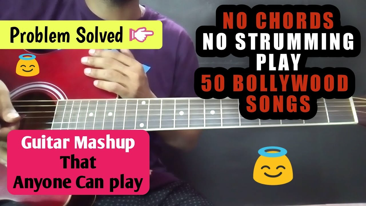 No Chords No strumming Play 50 Bollywood Hit Songs Guitar Mashup Lesson- Anyone Can Play these songs