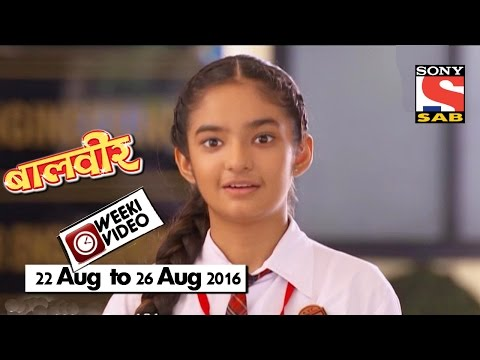 Video WeekiVideos | Baalveer | 22 August to 26 August 2016 download in MP3, 3GP, MP4, WEBM, AVI, FLV January 2017
