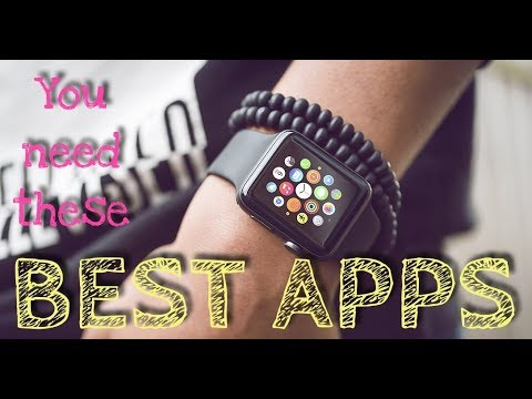 The BEST Apple Watch Apps YOU NEED (2018)