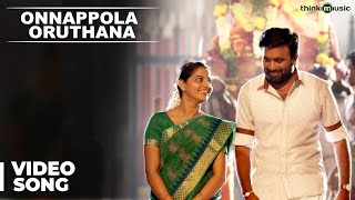Onnappola Oruthana - Vetrivel Video Song