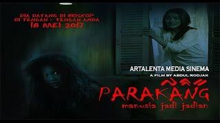Nonton Parakang  Manusia Jadi Jadian    Official Trailer  2   18 Mei 2017  Film Subtitle Indonesia Streaming Movie Download
