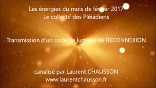 Les énergies de février 2017 Les Pléiadiens code de reconnexion