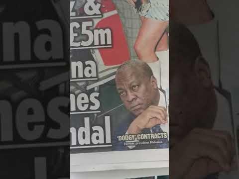 UK Sun Newspaper Exposes  President Mahama