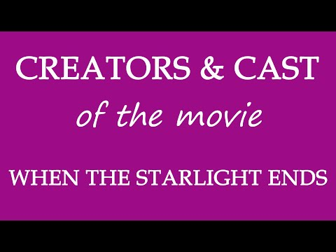 When the Starlight Ends (2016) Movie Information Cast and Creators