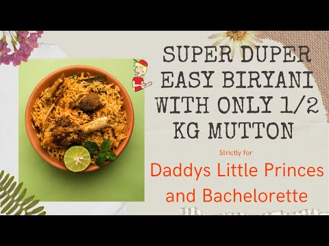 Easy Mutton Biryani for #Bachelors | Mutton Biryani Recipe for Daddy's Little #Princess | #Beginners