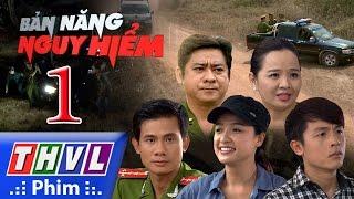 Video THVL | Bản năng nguy hiểm - Tập 1 MP3, 3GP, MP4, WEBM, AVI, FLV Oktober 2018