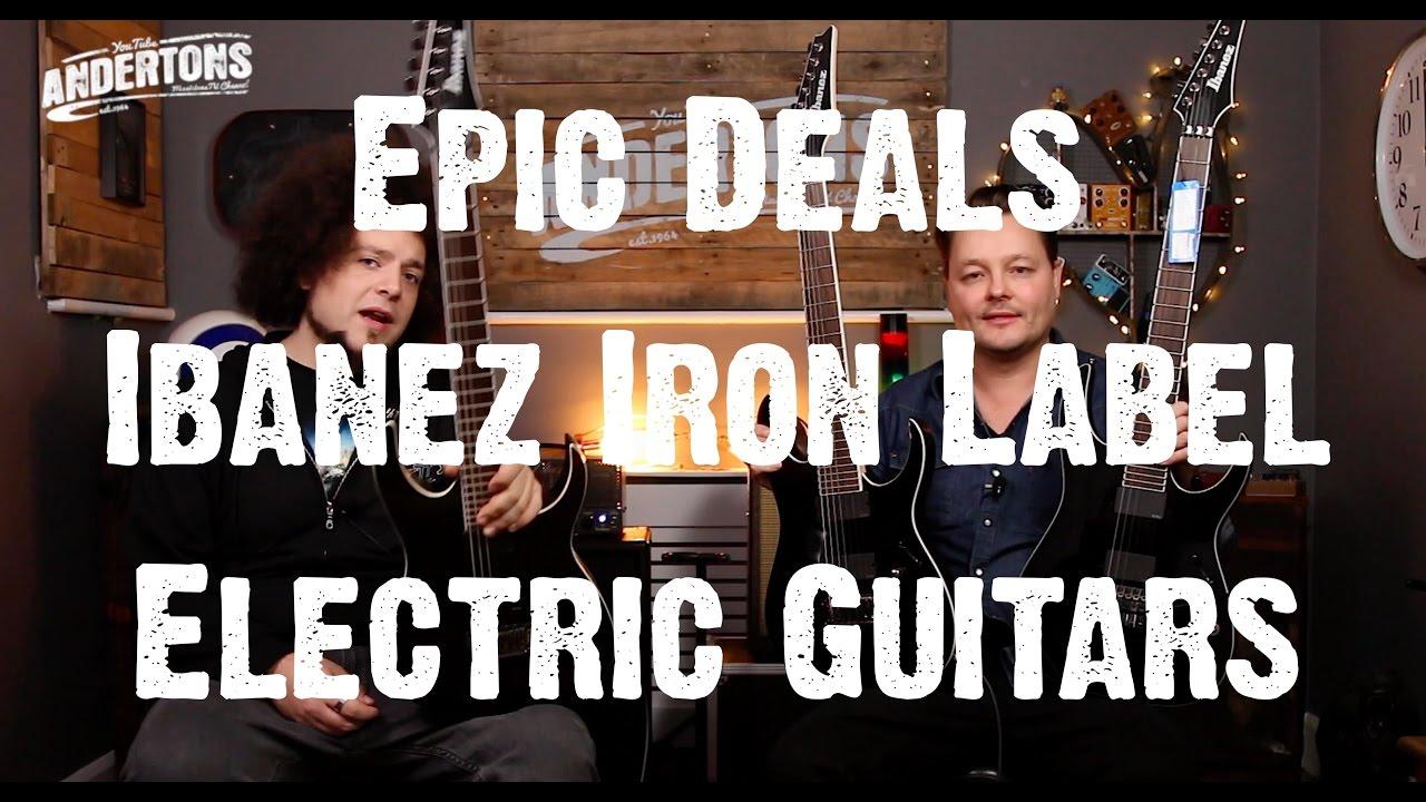 Epic Deals – Ibanez Iron Label Electric Guitars