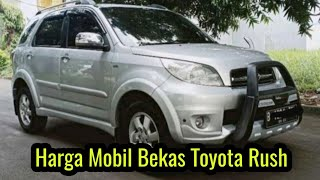 OLX - Harga Mobil Bekas Toyota Rush Tahun 2007 - 2012