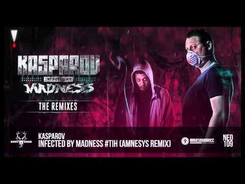 Kasparov - Infected by Madness #TiH (Amnesys Remix)
