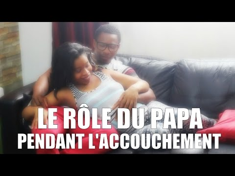 LE RÔLE DE PAPA PENDANT L'ACCOUCHEMENT : Être un bon partenaire // Lue Exina