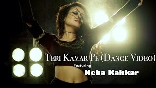 Desi Music Factory Presents Teri Kamar Pe Dance Video ft. The Neha Kakkar! We all have seen her getting featured in videos as a Cute Singer but have you ...