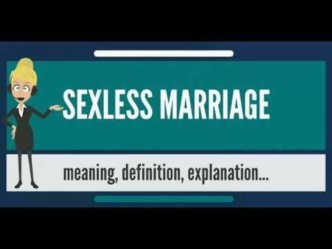 What is SEXLESS MARRIAGE? What does SEXLESS MARRIAGE mean? SEXLESS MARRIAGE meaning