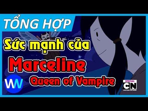 Sức mạnh của Marceline   Tổng hợp Ma Cà Rồng trong Adventure Time - Thời lượng: 7 phút, 52 giây.