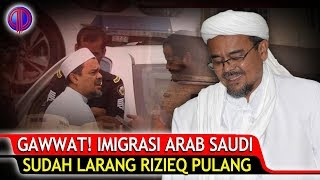 Video Makin Gawwat, Imigrasi Arab Saudi Sudah L4r4ng Rizieq Pulang MP3, 3GP, MP4, WEBM, AVI, FLV Januari 2019