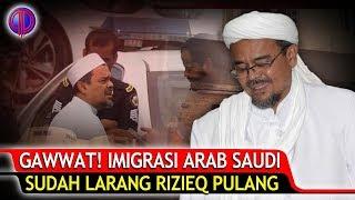 Video Makin Gawwat, Imigrasi Arab Saudi Sudah L4r4ng Rizieq Pulang MP3, 3GP, MP4, WEBM, AVI, FLV Februari 2019
