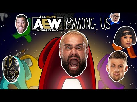 AEW AMONG US SPECIAL! (Miro, Evil Uno, Kip and more!)