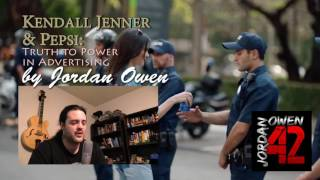So in the latest blast of public outrage, Kendall Jenner is under fire for handing a police officer a Pepsi in a recent commercial. So what do I have to say about it? Lots. Let's do this.Please support my work at http://www.patreon.com/jordanowen42Please also visit:Jordan Owen on youtube: http://www.youtube.com/jordanowen42Jordan Owen on twitter: http://www.twitter.com/jordanowen42Jordan Owen on DeviantArt: http://jordanowen.deviantart.comJordan Owen on Blogspot: http://www.jordanowen42.blogspot.comJordan Owen's novel: https://www.amazon.co.uk/Eros-Empire-Jordan-Owen/dp/1593933762Jordan Owen on soundcloud: http://www.soundcloud.com/Jordanowen42The band: http://www.reverbnation.com/leavingbabylon