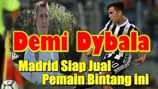 Download Video Demi Paulo Dybala, Real Madrid Siap Jual Pemain Bintang ini MP3 3GP MP4