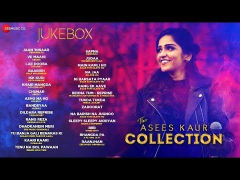The Asees Kaur Collection - Ve Maahi, Jaan Nisaar, Ikk Kudi, Baarish, Lae Dooba & more