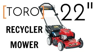 3. Toro 22� recycler lawnmower with electric start setup and review 2018