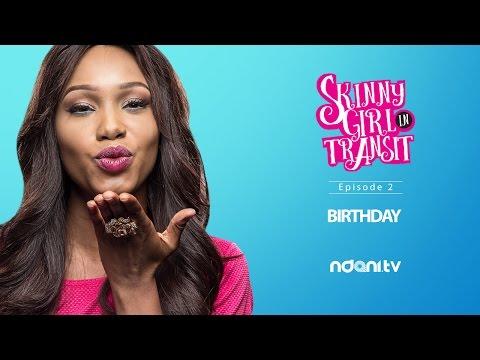 SKINNY GIRL IN TRANSIT - S2E2 - BIRTHDAY