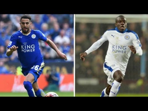Riyad Mahrez And N'golo Kante Tipped To Leave Leicester City - Full Story