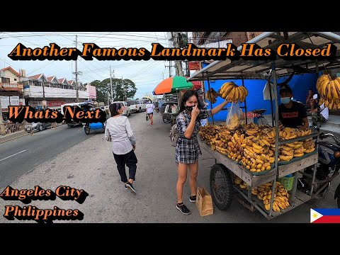 ANOTHER FAMOUS LANDMARK HAS CLOSED - WHATS NEXT : ANGELES CITY, PHILIPPINES 2021