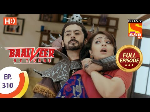 Baalveer Returns - Ep 310 - Full Episode - 1st March, 2021