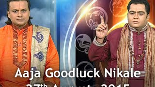 Aaja Goodluck Nikale - 27th August, 2015 - India TV