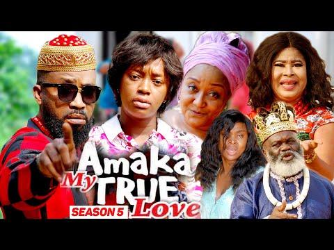 AMAKA MY TRUE LOVE (SEASON 5) {NEW MOVIE} - 2021 LATEST NIGERIAN NOLLYWOD MOVIES