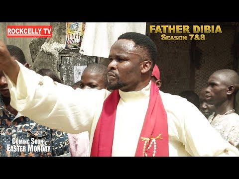 FATHER DIBIA SEASON 7 & 8 TEASER (New Movie) | 2019 NOLLYWOOD MOVIES