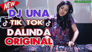 DJ DALINDA TIK TOK ORIGINAL 2018 SPESIAL DJ UNA (DUGEM SLOW REMIX PALING ENAK SEDUNIA)