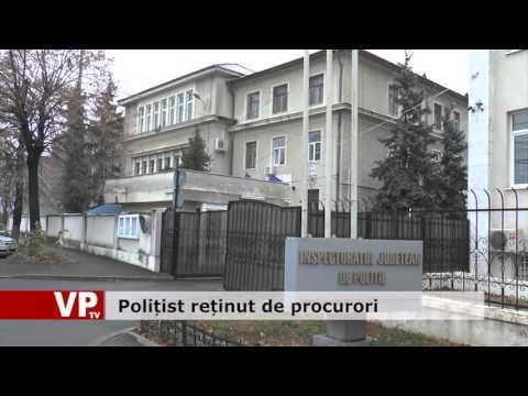 Polițist reținut de procurori