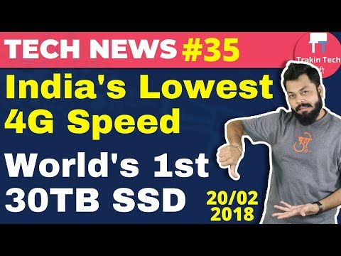 Sony New Phone, Samsung 30TB SSD, S9 & S9 Plus, India 4G Speed Lowest, Google Tez, Google AI:TTN#35